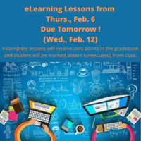 eLearning Lessons from Thurs., Feb. 6 Due Tomorrow!